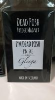 Dead Posh - Fridge Magnet Glesga